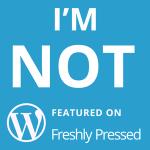 DonCharisma.org-Not-On-Freshly-Pressed-Award-1-300x300