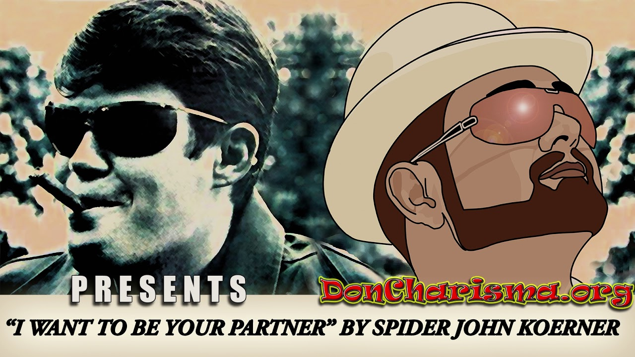 I Want To Be Your Partner by Spider John Koerner