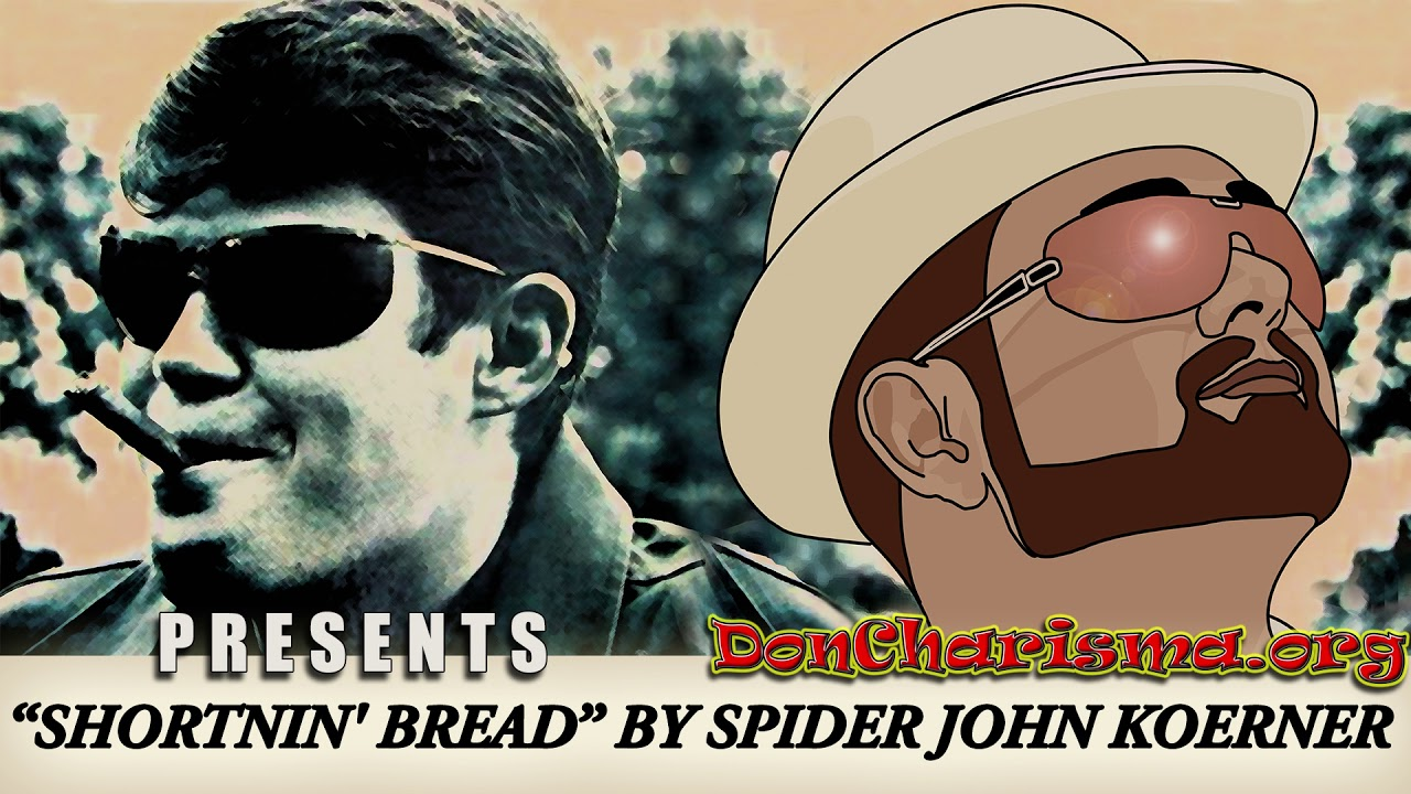 "Shortnin' Bread by ""Spider"" John Koerner"