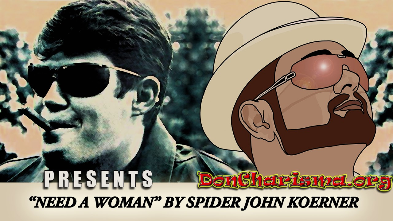 "Need A Woman by ""Spider"" John Koerner"