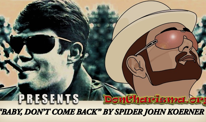 "Baby, Don't Come Back by ""Spider"" John Koerner"